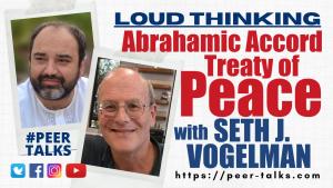 Abrahamic Accord - Treaty of Peace | Podcast # 91