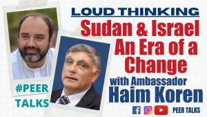 SUDAN & ISRAEL, AN ERA OF A CHANGE   PODCAST #56